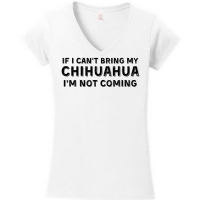If I Can't Bring My Chihuahua I'm Not Coming - with Black Lettering